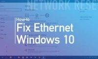windows 10 Ethernet Issues/How to fix?