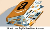 How to use PayPal Credit on Amazon – How to Buy on Amazon Using PayPal Credit | How to use PayPal on Amazon