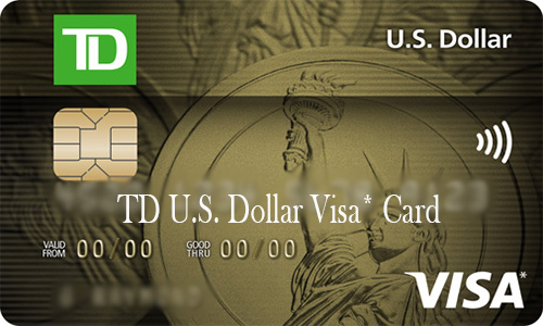 TD U.S. Dollar Visa* Card - TD U.S. Dollar Visa* Card Application