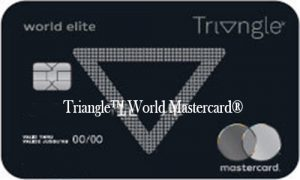 Triangle™ World Mastercard® - How to Apply